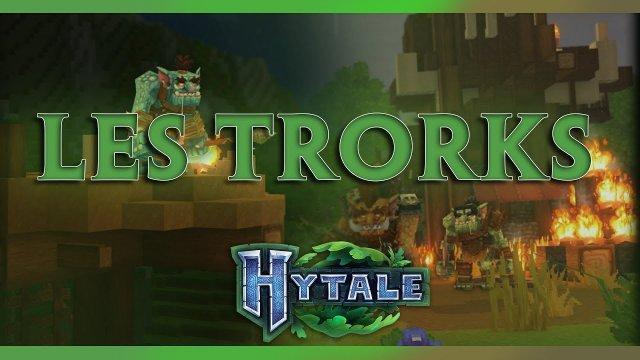 Vidéo Hytale - Les différentes espèces de TRORKS ! [FR]